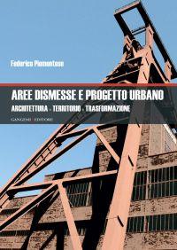 Aree dismesse e progetto urbano