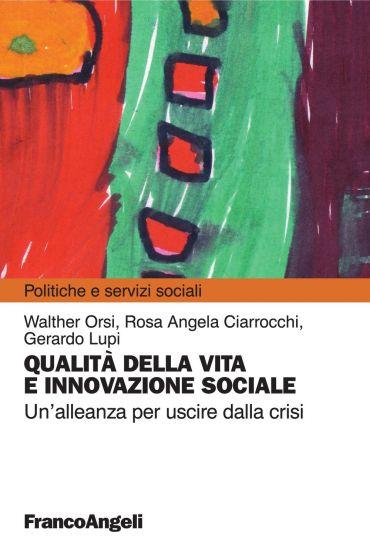 Qualità della vita e innovazione sociale. Un'alleanza per uscire