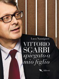 Vittorio Sgarbi raccontato a mio figlio ePub