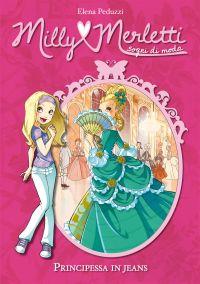 Principessa in jeans. Milly Merletti. Sogni di moda. Vol. 1 ePub