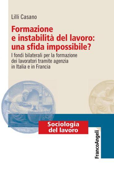 Formazione e instabilità del lavoro: una sfida impossibile? I fo