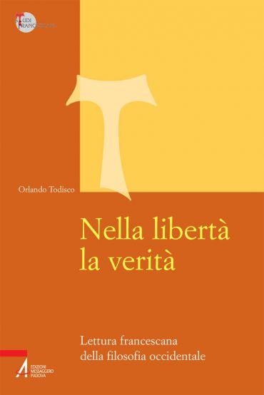 Nella libertà la verità. Lettura francescana della filosofia occ