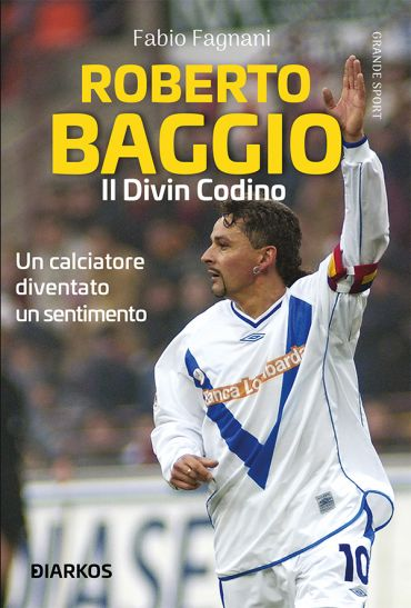 Roberto Baggio, il divin codino ePub