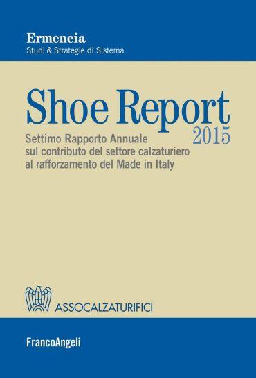 Shoe Report 2015. Settimo Rapporto Annuale sul contributo del se