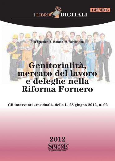 Genitorialità, Mercato del lavoro e deleghe nella Riforma Forner