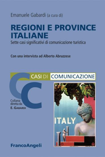 Regioni e province italiane. Sette casi significativi di comunic