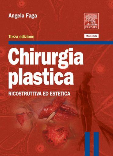 Chirurgia plastica: Ricostruttiva ed estetica ePub