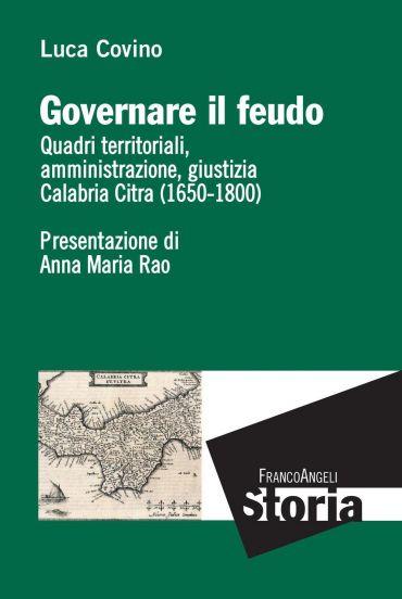 Governare il feudo. Quadri territoriali, amministrazione, giusti