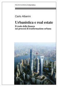 Urbanistica e real estate. Il ruolo della finanza nei processi d