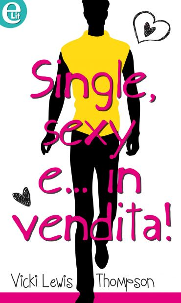 Single, sexy e... in vendita! (eLit) ePub