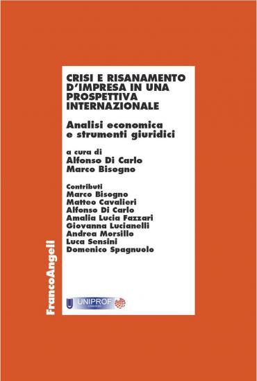 Crisi e risanamento d'impresa in una prospettiva internazionale.