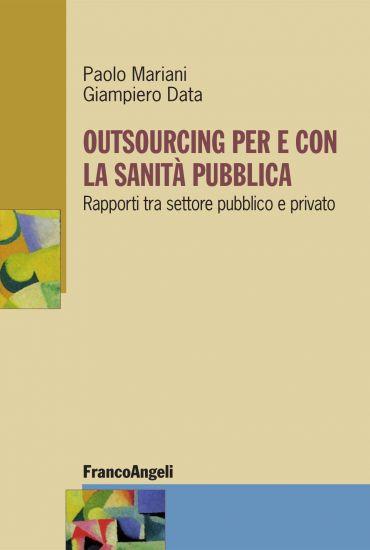Outsourcing per e con la sanità pubblica. Rapporti tra settore p