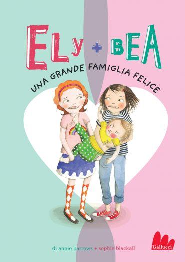 Ely + Bea 11 Una grande famiglia felice ePub
