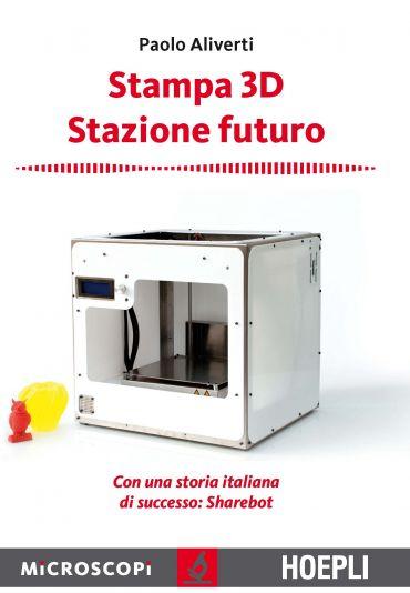 Stampa 3D. Stazione futuro ePub