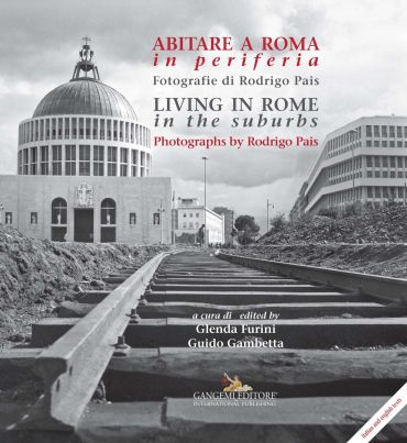 Abitare a Roma in periferia / Living in Rome in the suburbs