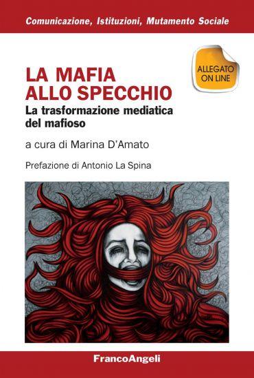 La mafia allo specchio. La trasformazione mediatica del mafioso