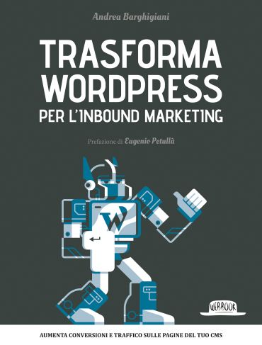Trasforma WordPress per l'Inbound Marketing: Aumenta conversioni