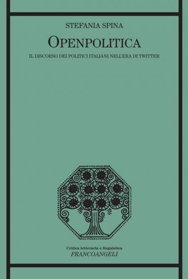 Openpolitica. Il discorso dei politici italiani nell'era di Twit