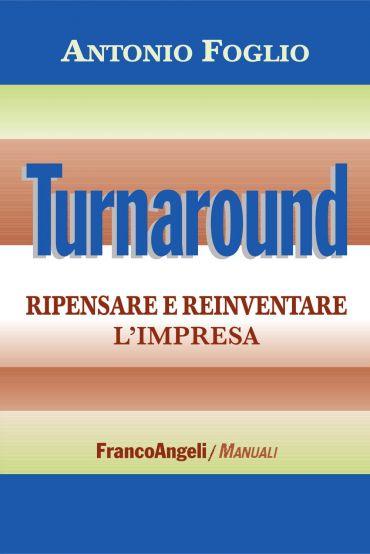 Turnaround. Ripensare e reinventare l'impresa