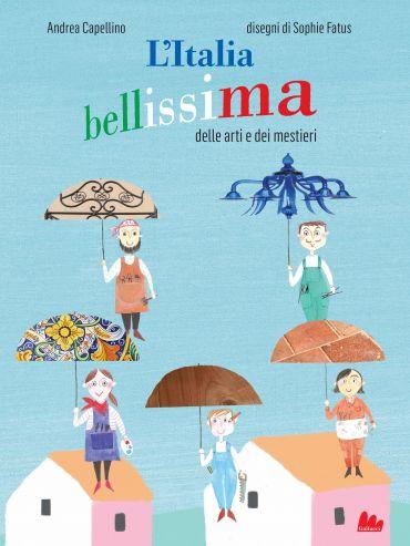 L'Italia bellissima delle arti e dei mestieri