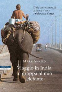 Viaggio in India in groppa al mio elefante ePub