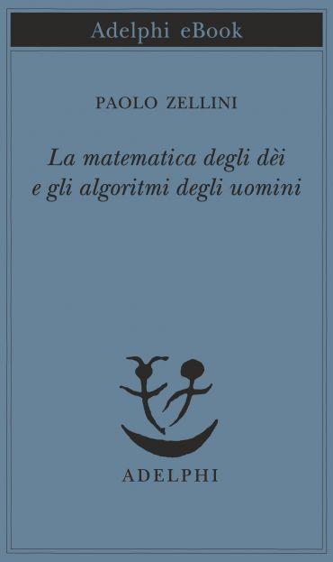 La matematica degli dèi e gli algoritmi degli uomini ePub