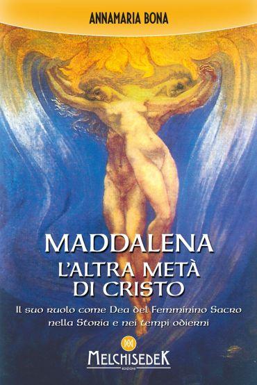 Maddalena. L'altra metà di Cristo ePub