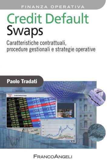 Credit Default Swaps. Caratteristiche contrattuali, procedure ge