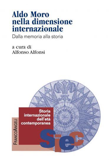 Aldo Moro nella dimensione internazionale. Dalla memoria alla st