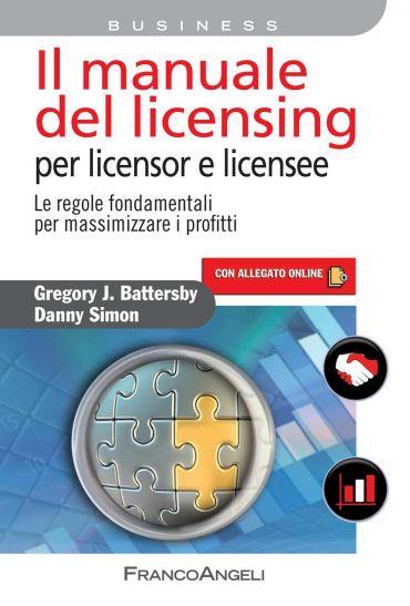 Il manuale del licensing per licensor e licensee. Le regole fond
