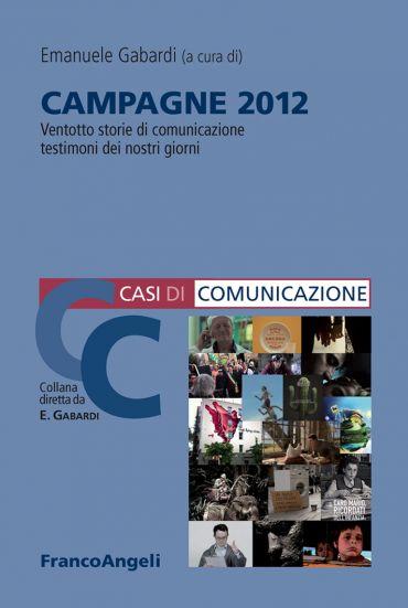 Campagne 2012. Ventotto storie di comunicazione testimoni dei no