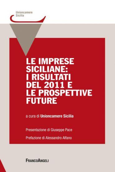 Le imprese siciliane: i risultati del 2011 e le prospettive futu