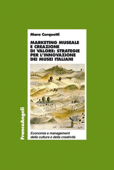 Marketing museale e creazione di valore: strategie per l'innovaz