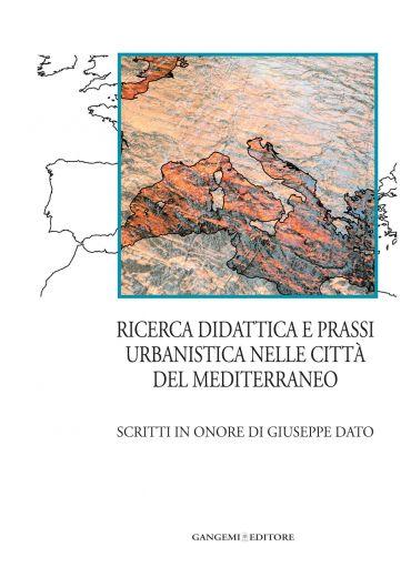 Ricerca didattica e prassi urbanistica nelle città del Mediterra