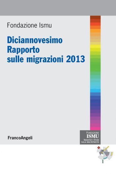 Diciannovesimo Rapporto sulle migrazioni 2013