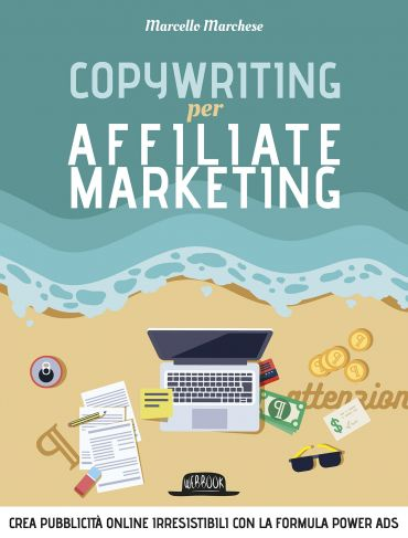 Copywriting per Affiliate Marketing - Crea pubblicità online irr