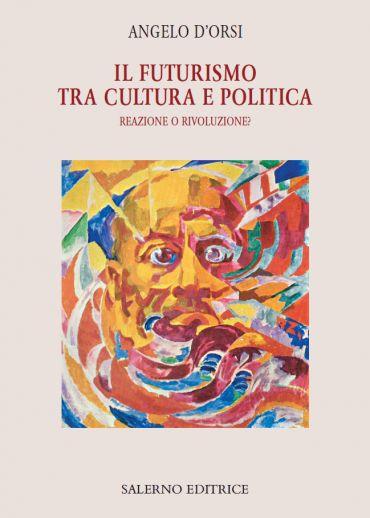 Il futurismo tra cultura e politica
