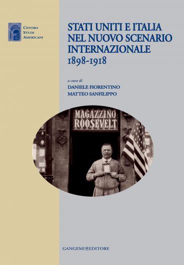 Stati Uniti e Italia nel nuovo scenario internazionale 1898-1918