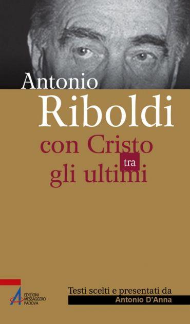Antonio Riboldi. Con Cristo tra gli ultimi