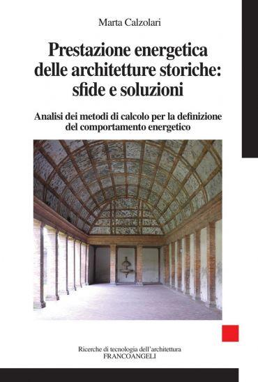 Prestazione energetica delle architetture storiche: sfide e solu