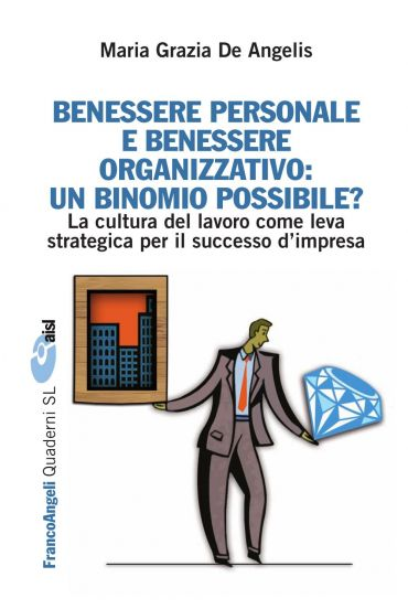 Benessere personale e benessere organizzativo: un binomio possib