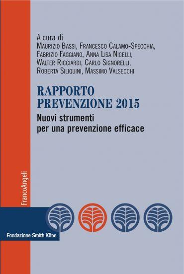 Rapporto prevenzione 2015. Nuovi strumenti per una prevenzione e