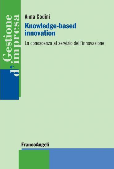 Knowledge-based innovation. La conoscenza al servizio dell'innov