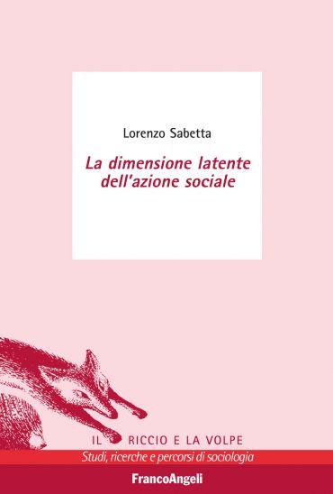 La dimensione latente dell'azione sociale