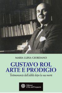 Gustavo Rol. Arte e prodigio