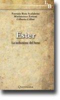 Ester. La seduzione del bene