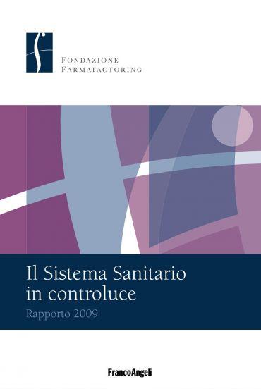 Il Sistema Sanitario in controluce. Rapporto 2009