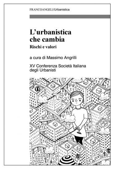 L'urbanistica che cambia. Rischi e valori. XV Conferenza Società