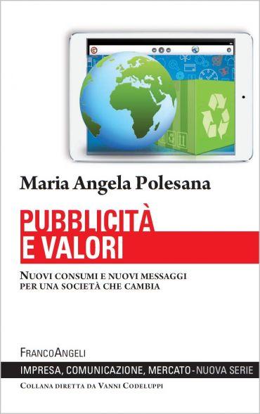 Pubblicità e valori. Nuovi consumi e nuovi messaggi per una soci