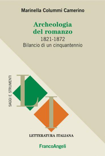 Archeologia del romanzo. 1821-1872 Bilancio di un cinquantennio